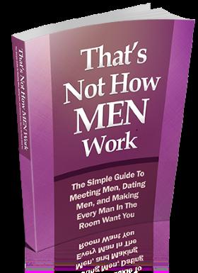 That's not how men work