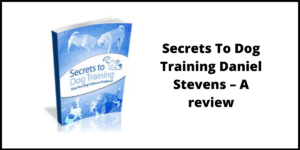 Secrets To Dog Training Daniel Stevens