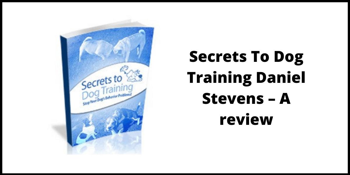 Secrets To Dog Training Daniel Stevens