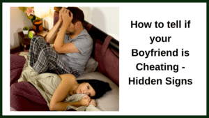 How to tell if your Boyfriend is Cheating - Hidden Signs