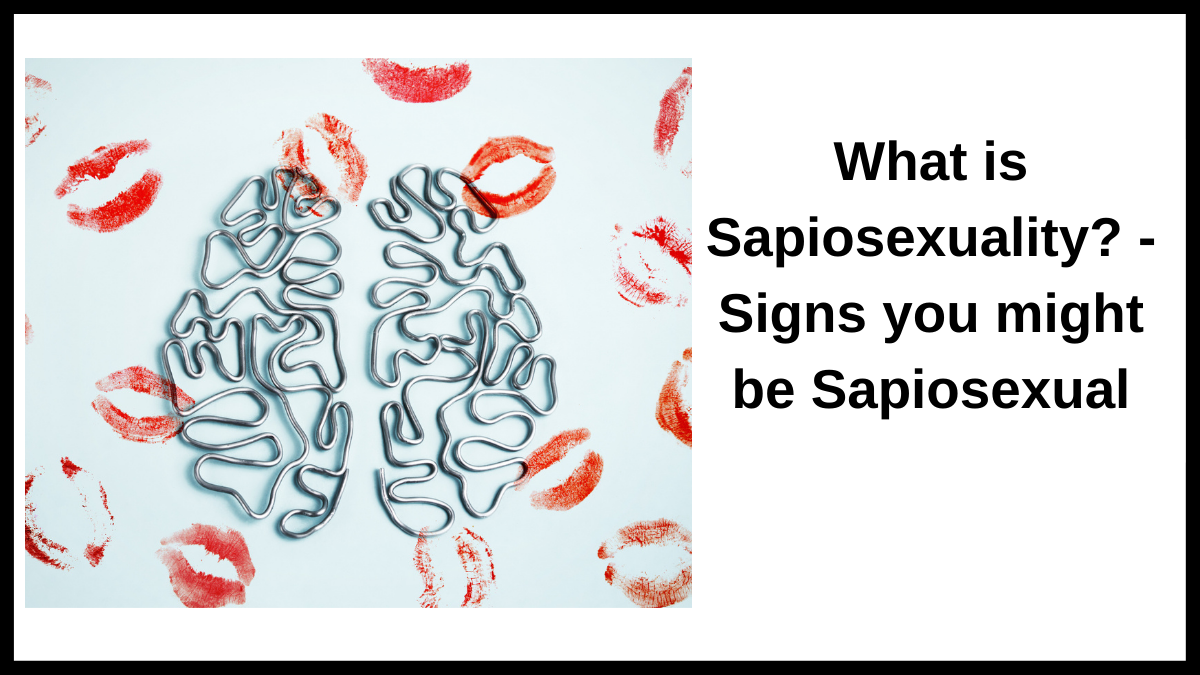 What is Sapiosexuality? - Signs you might be Sapiosexual