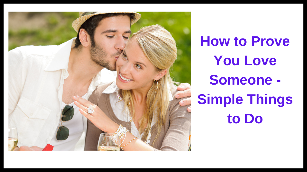 How to Prove You Love Someone - Simple Things to Do